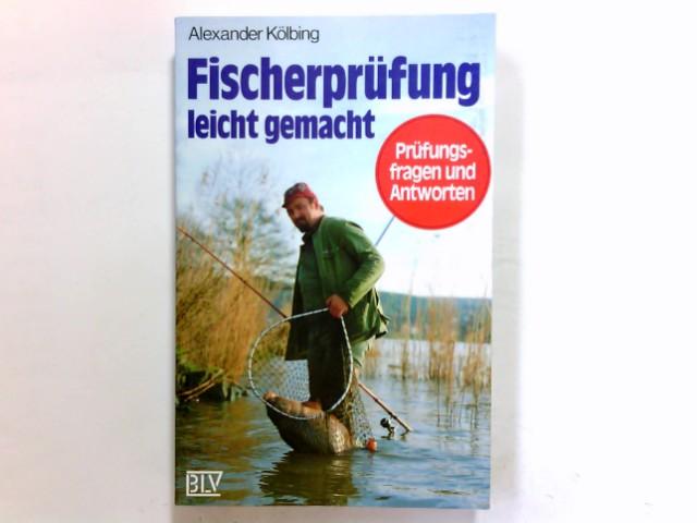 Fischerprüfung leicht gemacht : Prüfungsfragen und Antworten. [Zeichn.: Anina Westphalen]