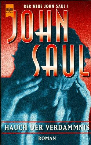 Saul, John: Hauch der Verdammnis : Roman. Aus dem Amerikan. von Thomas Hag / Heyne-Bücher / 1 / Heyne allgemeine Reihe ; Nr. 10601 Dt. Erstausg.