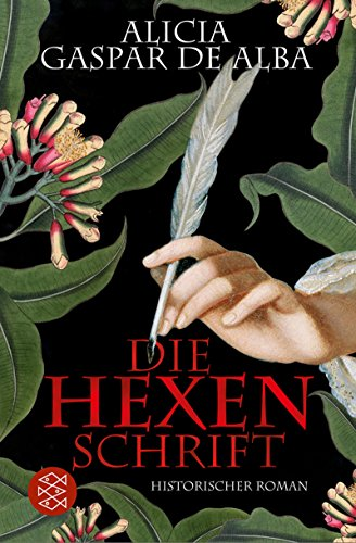 Die Hexenschrift : Roman. Aus dem Amerikan. von Susanne Goga-Klinkenberg / Fischer ; 18082 Dt. Erstausg.