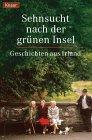 Sehnsucht nach der grünen Insel : Geschichten aus Irland. hrsg. von Holger Wolandt / Knaur ; 61054 Orig.-Ausg.