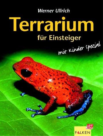 Terrarium für Einsteiger : [mit Kinder-Spezial]. Falken HaustierProfil