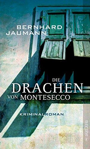 Die Drachen von Montesecco : Kriminalroman. Aufbau-Taschenbücher ; 2452 1. Aufl.