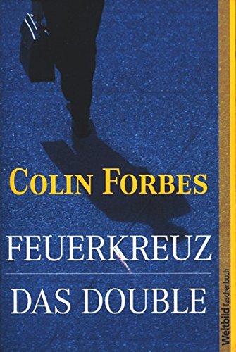 Feuerkreuz. [Übers.: Christel Wiemken]; Das Double / [Übers.: Wulf Bergner]; Zwei Romane in einem Band. / Weltbild-Taschenbuch