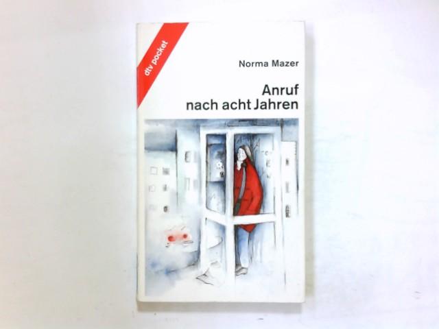 Anruf nach acht Jahren. Norma Mazer. Aus dem Amerikan. von Cornelia Krutz-Arnold / dtv ; 78010 : dtv-junior : dtv pocket Ungekürzte Ausg.