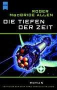 Die Tiefen der Zeit : Roman. [Dt. Übers. von Walter Brumm] / Heyne / 6 / Heyne Science-fiction & Fantasy ; 6426 : Science-fiction Dt. Erstausg., 2. Aufl.