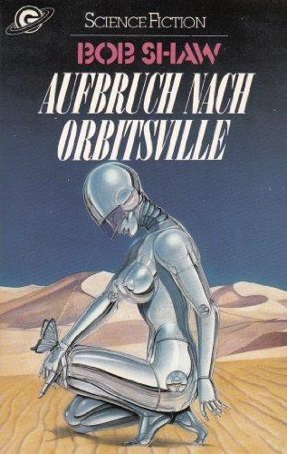 Aufbruch nach Orbitsville. ( Science Fiction). Auflage: 1.
