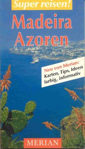 Madeira, Azoren. von / Merian : Super reisen! 1. Aufl.