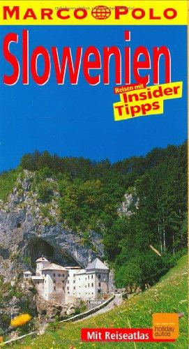 Slowenien : Reisen mit Insider-Tipps ; [mit Reiseatlas]. diesen Führer schrieben und Friedrich Köthe / Marco Polo 1. Aufl.