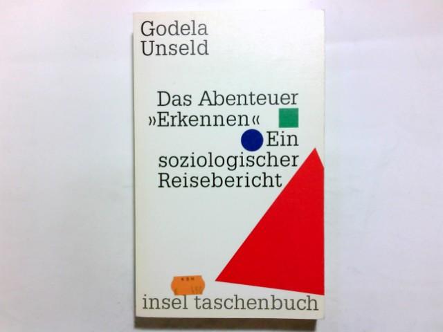"""Das Abenteuer """"Erkennen"""" : ein soziologischer Reisebericht. Insel-Taschenbuch ; 2112 Orig.-Ausg."""