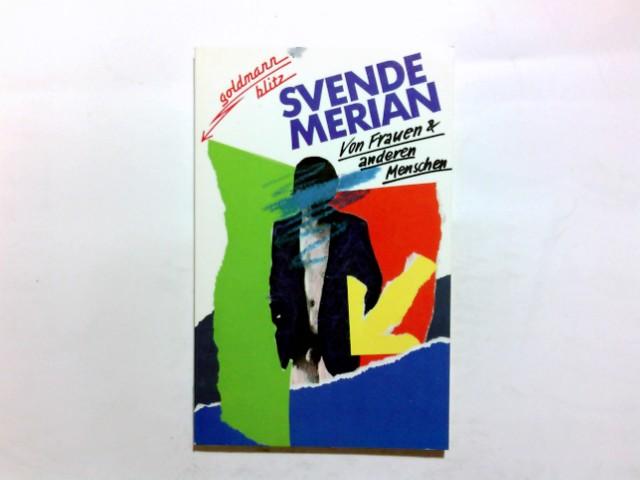 Merian, Svende: Von Frauen & anderen Menschen : Texte aus d. Jahren 1979 - 1982. [Hrsg.: Rainer Breuer ; Ursula Dahm] / Goldmann ; 21009 : Goldmann-Blitz Genehmigte Taschenbuchausg., 1. Aufl.