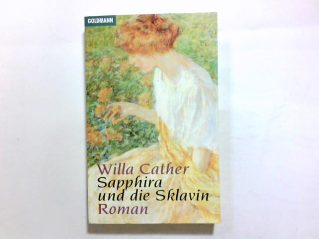 Sapphira und die Sklavin : Roman. Dt. von Elisabeth Schnack. Mit einem Nachw. von Sabina Lietzmann / Goldmann ; 42810 Genehmigte Taschenbuchausg.
