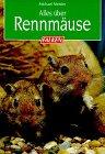 Alles über Rennmäuse. Falken-Bücherei; Ein Herz für Tiere