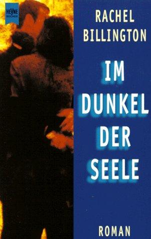 Im Dunkel der Seele : Roman. Aus dem Engl. von Gunther Seipel / Heyne-Bücher / 1 / Heyne allgemeine Reihe ; Nr. 10495 Dt. Erstausg.