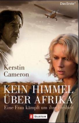 Kein Himmel über Afrika : eine Frau kämpft um ihre Freiheit. Ullstein ; 36437 1. Aufl.