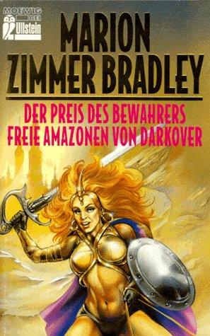 Marion, Zimmer Bradley und of Darkover Friends: Der Preis des Bewahrers / Freie Amazonen von Darkover. Erzählungen.. 1. Aufl.