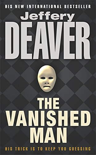 The Vanished Man: Lincoln Rhyme Book 5 (Lincoln Rhyme Thrillers) Auflage: New Ed