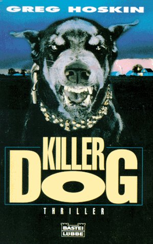 Killerdog : Thriller. Bastei-Lübbe-Taschenbuch ; Bd. 12547 Orig.-Ausg.