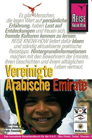 Vereinigte Arabische Emirate. ; Julika Oldenburg ; Peter Franzisky / Reise Know-How komplett aktualisierte und erw. Aufl.
