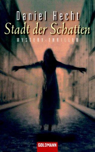 Stadt der Schatten : Mystery-Thriller. Aus dem Amerikan. von Andrea Brandl / Goldmann ; 45566