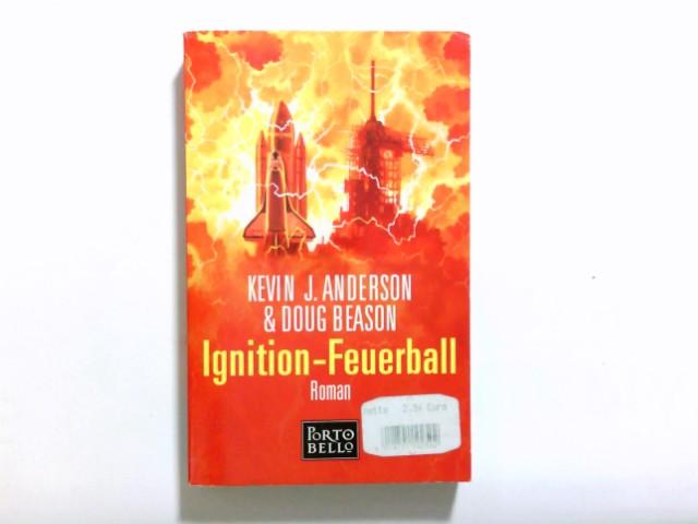 Ignition : Roman = Feuerball. & Doug Beason. Dt. von Wolfgang Thon / Goldmann ; 55208 : Portobello Einmalige Sonderausg.