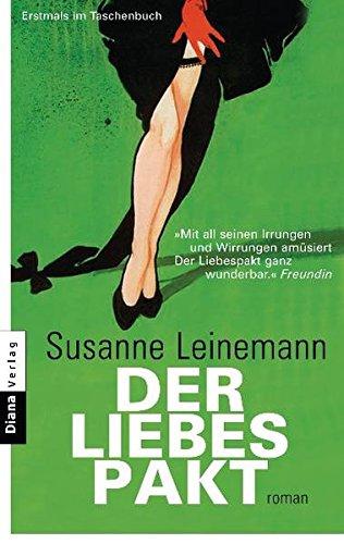 Leinemann, Susanne: Der Liebespakt : Roman. Taschenbucherstausg.