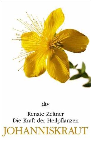 Johanniskraut. ; Ernö Zeltner / Die Kraft der Heilpflanzen; dtv ; 36067 Orig.-Ausg.