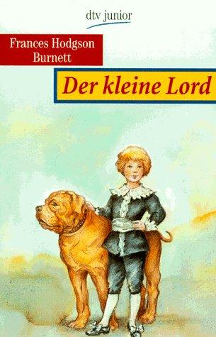 Burnett, Frances Hodgson und Maria (Bearb.) Berger: Der kleine Lord. Aus dem Engl. übers. und bearb. von Maria Berger. Mit Zeichn. von Hans Cornaro / dtv ; 8464 : dtv junior Limitierte Sonderausg.