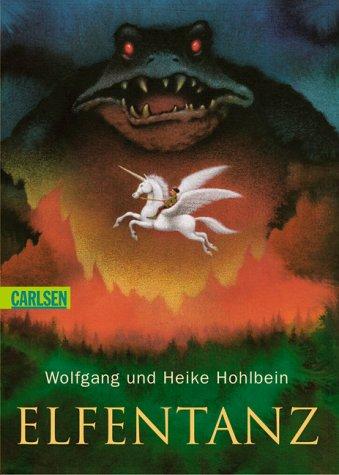 Elfentanz : eine fantastische Geschichte. Wolfgang und Heike Hohlbein / Carlsen ; 178