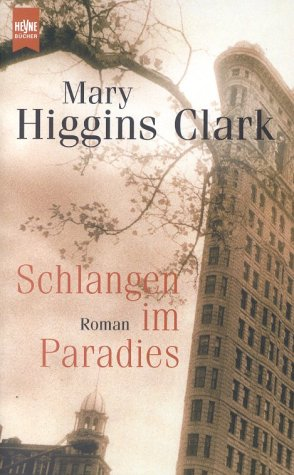 Clark, Mary Higgins: Schlangen im Paradies