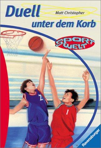 Duell unter dem Korb. Aus dem Amerikan. von Astrid Frank / Ravensburger Taschenbuch ; Bd. 2157 : Sportwelt Dt. Erstausg.