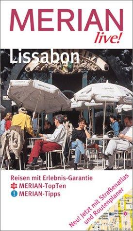 Lissabon : Reisen mit Erlebnis-Garantie ; [Merian-TopTen, Merian-Tipps ; jetzt mit Kartenatlas und Tourenplaner]. Merian live! [Neuausg.], 1. Aufl.