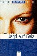 Fearless, Mädchen ohne Angst, Jagd auf Gaia