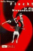 Flucht in die Niemandszeit. Aus dem Engl. von Angelika Eisold-Viebig / Arena-Taschenbuch ; Bd. 2600 : Chili Dt. Erstausg., 1. Aufl.