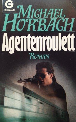 Agentenroulett : Roman. Goldmann ; 8358 Orig.-Ausg., 1. Aufl.