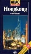 Hongkong und Macau : [Hotels, Restaurants, Museen, Kolonialzeit, Feste, Shopping, Abendunterhaltung, Parks ; Top-Tipps]. von / ADAC-Reiseführer; Ein ADAC-Buch