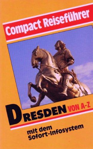 Dresden von A - Z. Klaus und Monika Linke / Compact-Reiseführer