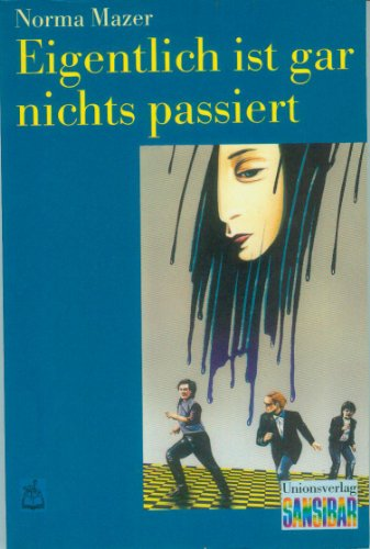 Eigentlich ist gar nichts passiert. Norma Mazer. Aus dem Amerikan. von Cornelia Krutz-Arnold / Unionsverlag-Taschenbuch / Sansibar ; 1044