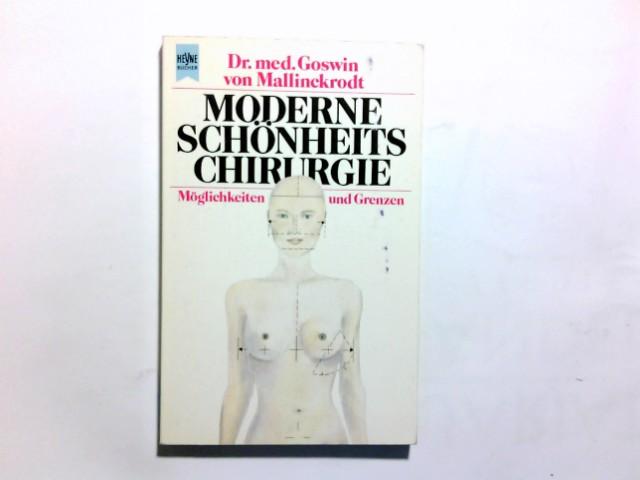 Moderne Schönheitschirurgie : Möglichkeiten u. Grenzen. Goswin von Mallinckrodt. [Innenill.: Gabriele von Mallinckrodt] / Heyne-Bücher / 8 / Heyne-Ratgeber ; Nr. 9171 Orig.-Ausg.