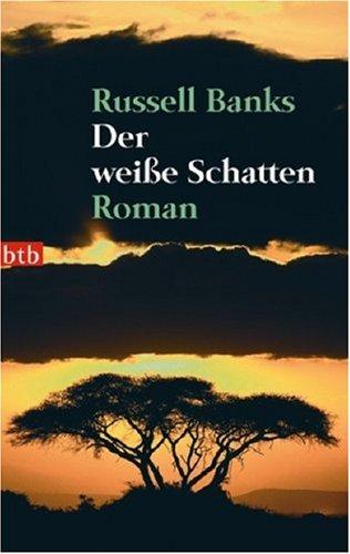 Der weiße Schatten : Roman. Aus dem Amerikan. von Benjamin Schwarz / btb ; 73701 Genehmigte Taschenbuchausg., 1. Aufl.