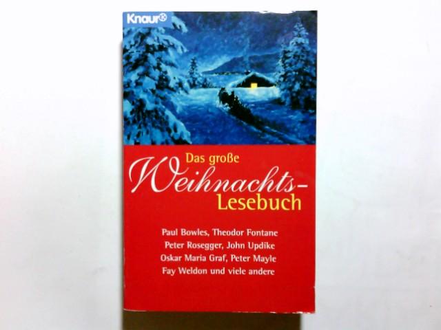 Das große Weihnachts-Lesebuch : Erzählungen. Holger Wolandt (Hrsg.). [Paul Bowles ...] / Knaur ; 60767 Vollst. Taschenbuchausg.