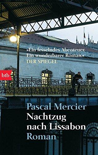 Nachtzug nach Lissabon : Roman. btb ; 73436 Genehmigte Taschenbuchausg., 1. Aufl.