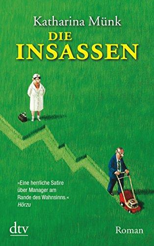 Die Insassen : Roman. dtv ; 21299 Ungekürzte Ausg.