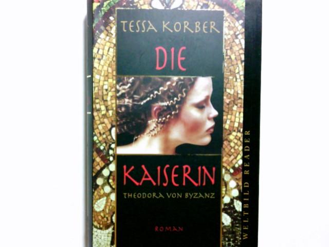 Die Kaiserin : Roman ; [Theodora von Byzanz].