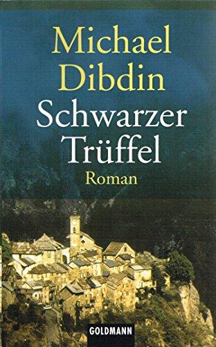 Schwarzer Trüffel : Roman. Aus dem Engl. von Martin Hielscher / Goldmann ; 44404 Taschenbuchausg.