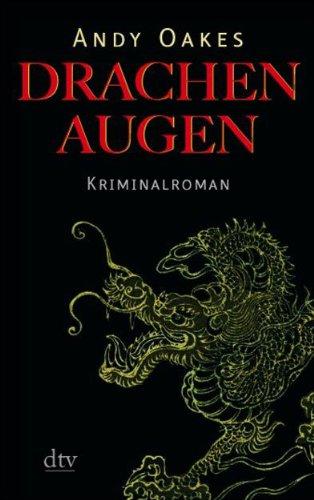 Drachenaugen : Kriminalroman. Dt. von Sophie Kreutzfeldt / dtv ; 20925 Ungekürzte Ausg.