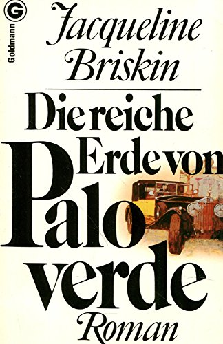 Die reiche Erde von Paloverde : Roman. [Aus d. Engl. übertr. von Erika Remberg] / Goldmann ; 6627 Genehmigte Taschenbuchausg., 1. Aufl.
