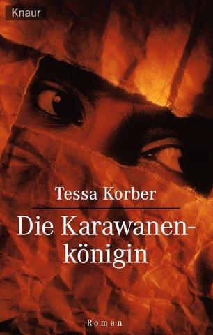 Die Karawanen-Königin : Roman. Knaur ; 61128 Vollst. Taschenbuchausg.