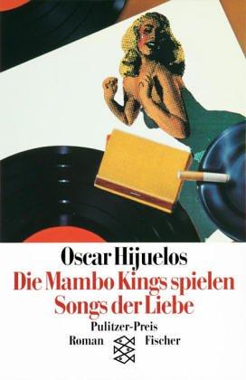 Die Mambo Kings spielen Songs der Liebe : Roman. Dt. von Michael Strand / Fischer ; 11335