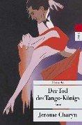 Der Tod des Tango-Königs. Aus dem Engl. von Jürgen Bürger / Unionsverlag-Taschenbuch ; 180 : Metro Dt. Erstausg.