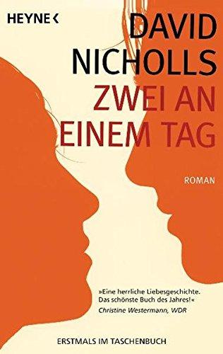 Nicholls, David und Simone (Übers.) Jakob: Zwei an einem Tag : Roman. Aus dem Engl. von Simone Jakob Vollst. dt. Taschenbuchausg.